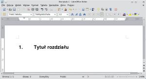 """Okno programu Writer pokazujące akapit znadanym stylem """"Nagłówek 1"""". Przednim znajduje się wygenerowany automatycznie numer."""